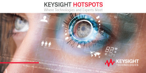 Keysight Hotspots seminars: a platform to address your measurement challenges.