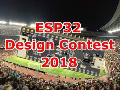 ESP32 Design Contest 2018 - Get the Hardware for Free!
