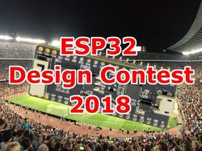 ESP32 Design Contest 2018 – die Hardware gibt es kostenlos!