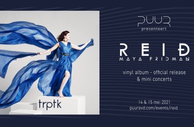 PUUR  lanceert vinylalbum REID van Maya Fridman met miniconcerten 14 en 15 Mei